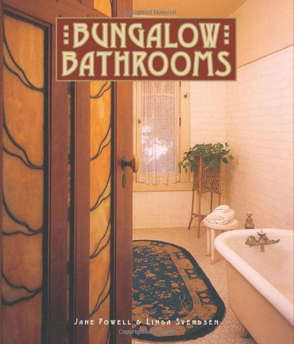 Bungalow Bathrooms (Bungalow Basics): Jane Powell; Photographer-Linda