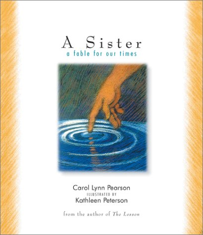 A Sister: A Fable for Our Times: Pearson, Carol Lynn