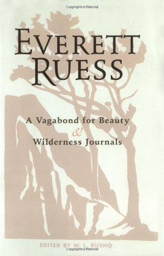 9781586851644: Everett Ruess: a Vagabond for Beauty/Wilderness Journals: Combination Edition