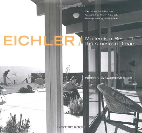 9781586851842: Eichler: Modernism Rebuilds the American Dream