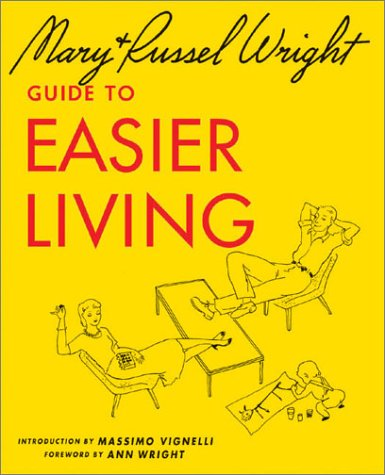 Mary and Russel Wright's Guide to Easier: Russel Wright/ Mary