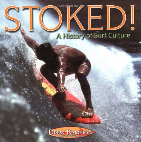 9781586852139: Stoked a History of Surf Culture: A History of Surf Culture