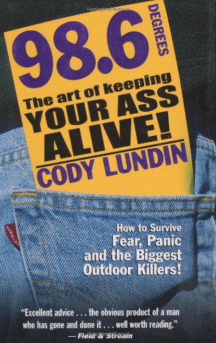 9781586852344: 98.6 Degrees: The Art of Keeping Your Ass Alive