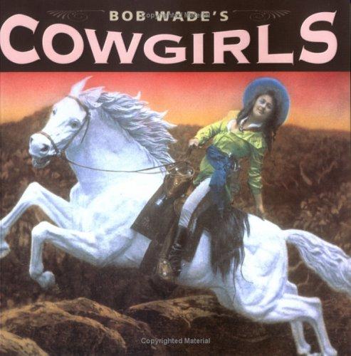 9781586852641: Bob Wade's Cowgirls