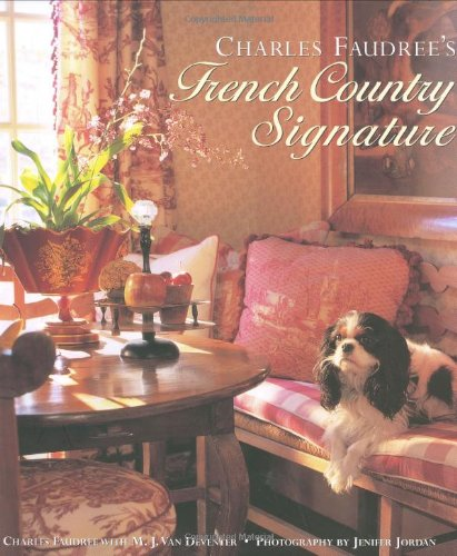9781586852887: Charles Faudree's French Country Signature