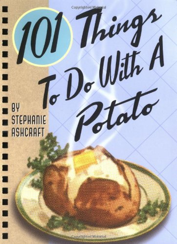 9781586852900: 101 Things to Do With a Potato