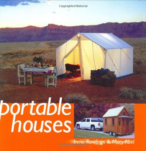 Portable Houses: Rawlings, Irene and Mary Abel {Authors} and Loneta Showell {Designed and Produced ...