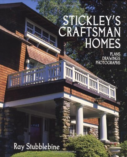 Stickley's Craftsman Homes : Plans Drawings Photographs: Stubblebine, Ray