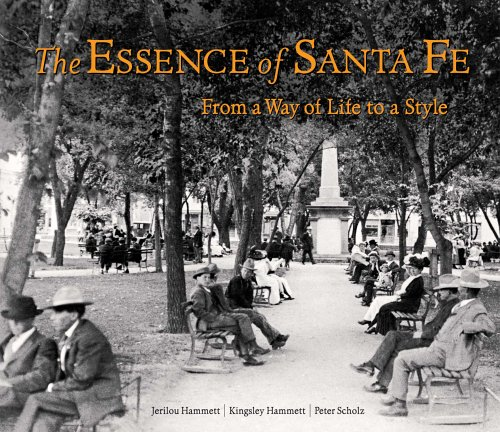The Essence of Santa Fe: From a Way of Life to a Style: Jerilou Hammett