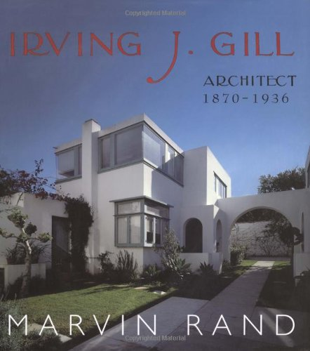 Irving Gill: Marvin Rand (Photographer)