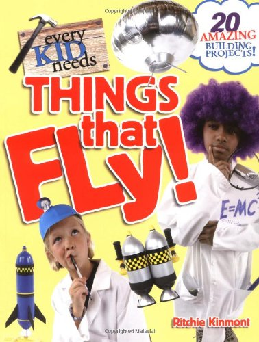 Every Kid Needs Things That Fly: Kinmont, Ritchie