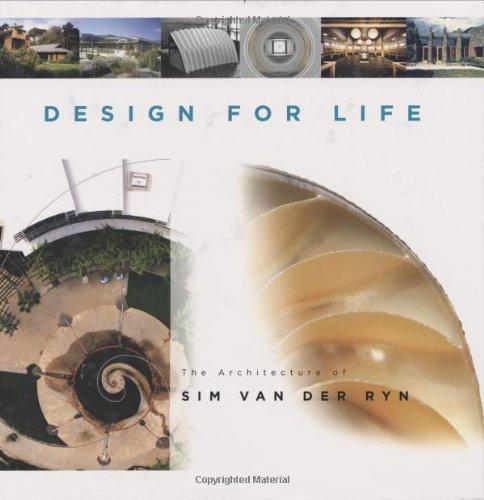 9781586855307: Design For Life: The Architecture Of Sim Van Der Ryn