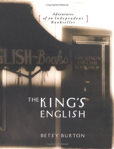The King's English : Adventures of an: Burton, Betsy
