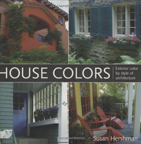 House Colors: Exterior Color by Style of Architecture: Hershman, Susan