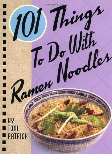 101 Things To Do With Ramen Noodles (Paperback)