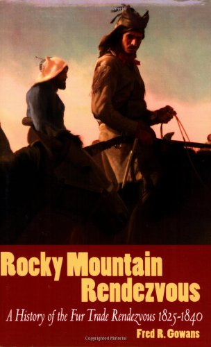 9781586857561: Rocky Mountain Rendezvous: A History of The Fur Trade 1825-1840