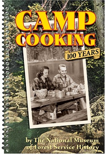 Camp Cooking: 100 Years: National Museum Of Forest Service History