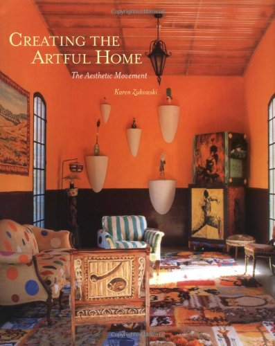 9781586857660: Creating the Artful Home: the Aesthetic Movement