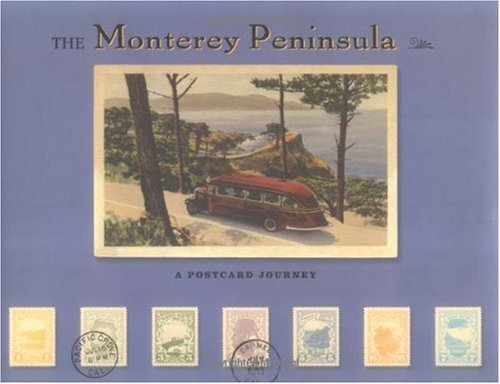 The Monterey Peninsula: A Postcard Journey