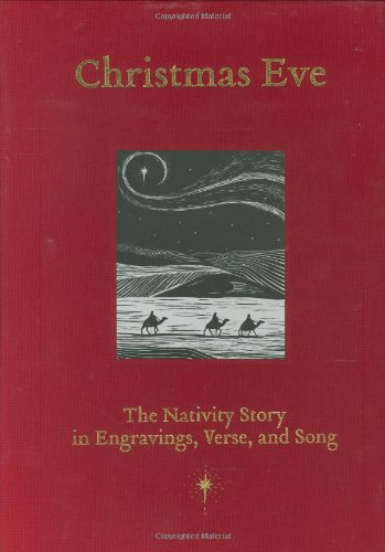 Christmas Eve: The Nativity Story in Engravings, Verse, and Song