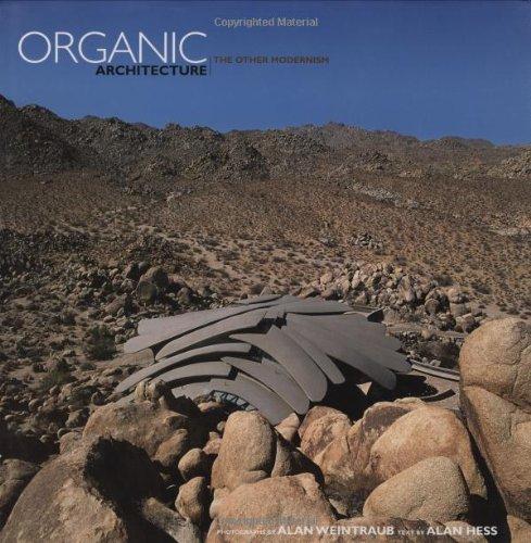 Organic Architecture: The Other Modernism: Hess, Alan; Alan Weintraub