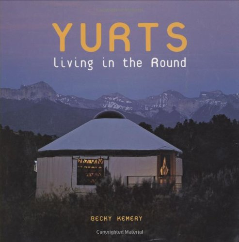 Yurts: Living in the Round: Becky Kemery