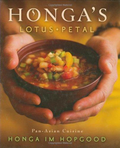 Honga's Lotus Petal: Pan-Asian Cuisine: Hopgood, Honga Im