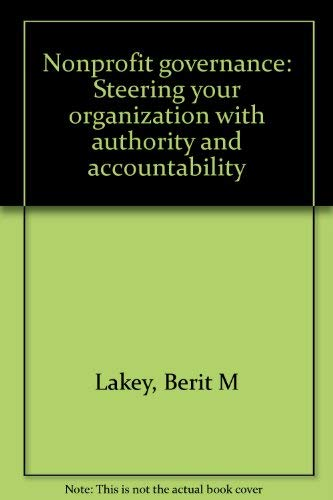 9781586860103: Nonprofit governance: Steering your organization with authority and accountability