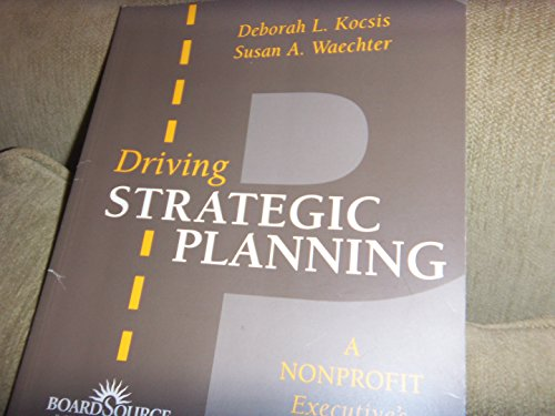 9781586860745: Driving Strategic Planning: A Nonprofit Executive's Guide
