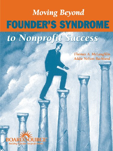 Moving Beyond Founder's Syndrome to Nonprofit Success: McLaughlin, Thomas A.