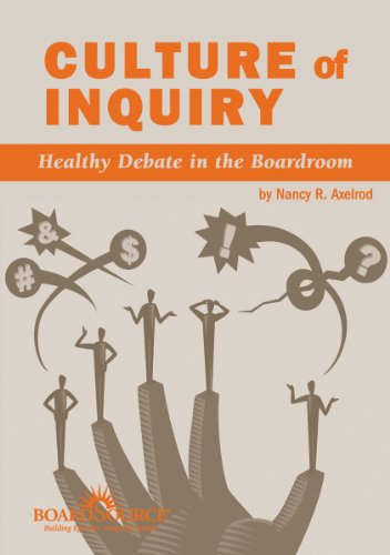 Culture of Inquiry: Healthy Debate in the Boardroom (1586861034) by Axelrod, Nancy R.