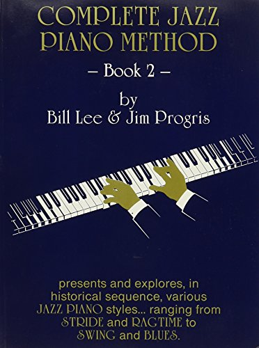 Complete Jazz Piano Method Book 2: Jim Progris; Bill