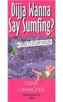 9781586900083: Dijja Wanna Say Sumfing?: A Guide to Estuary English