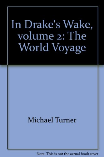 In Drake's Wake, volume 2: The World Voyage (1586900366) by Michael Turner