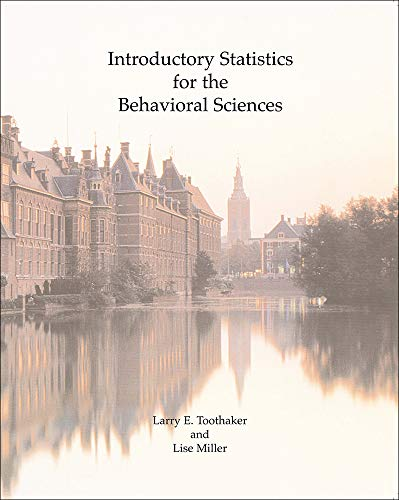 Introductory Statistics for the Behavioral Sciences: Larry E. Toothaker