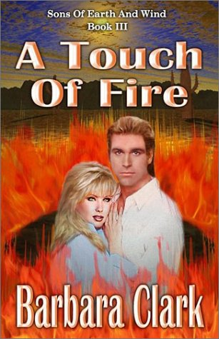 A Touch Of Fire: Sons Of Earth And Wind, Book III: Clark, Barbara