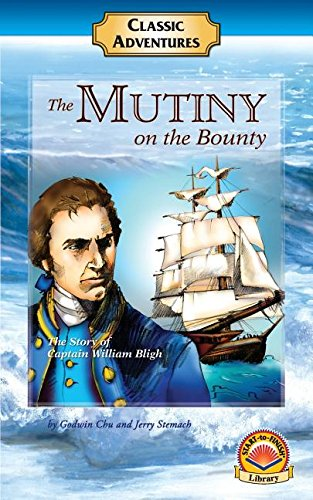 9781587027383: The Mutiny on the Bounty : The Story of Captain William Bligh by Godwin Chu and Jerry Stemach (2001, Paperback, Large Type)
