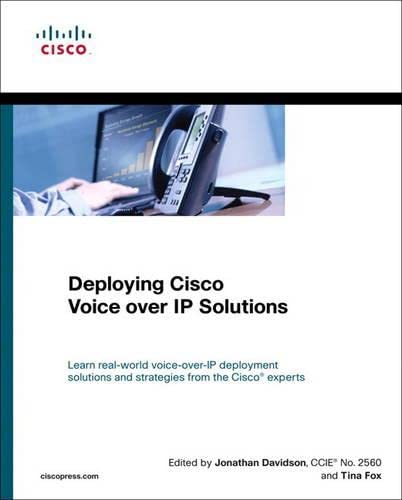 Deploying Cisco Voice over IP Solutions: Jonathan Davidson