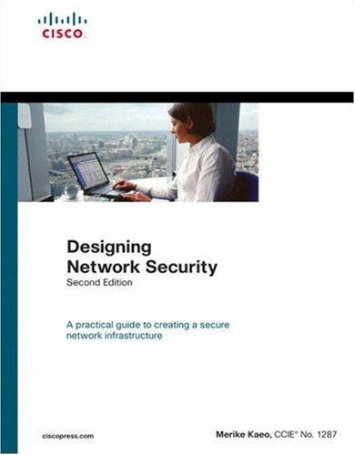 Designing Network Security, Second Edition: Merike Kaeo