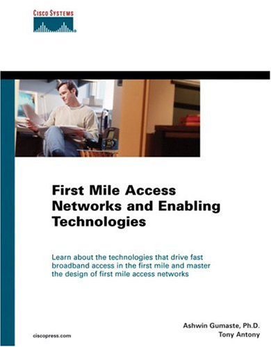 9781587051296: First Mile Advanced Access Technologies (Networking Technology)