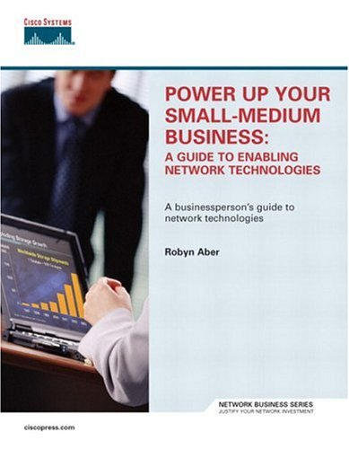 9781587051357: Power Up Your Small-Medium Business: A Guide to Enabling Network Technologies