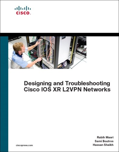 9781587053399: Designing and Troubleshooting Cisco IOS XR L2VPN Networks (Networking Technology)