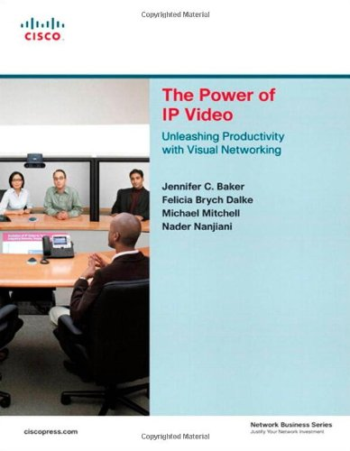 9781587053429: The Power of IP Video: Unleashing Productivity with Visual Networking