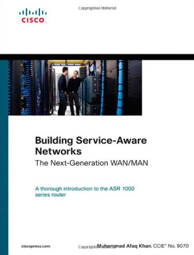 Building Service-Aware Networks: The Next-Generation WAN/MAN: Khan, Muhammad Afaq