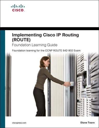 9781587058820: Implementing Cisco IP Routing (ROUTE) Foundation Learning Guide: Foundation learning for the ROUTE 642-902 Exam (Foundation Learning Guides)