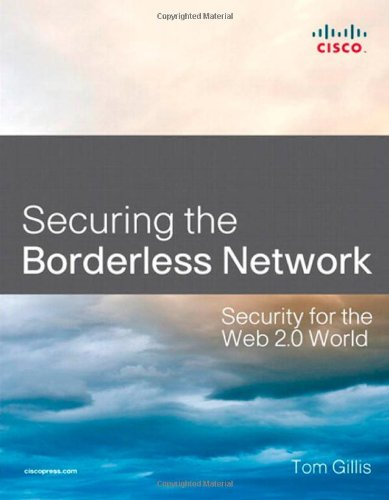 9781587058868: Securing the Borderless Network: Security for the Web 2.0 World