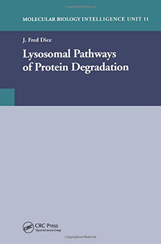 Lysosomal Pathways of Protein Degradation (Molecular Biology Intelligence Unit): J. Fred Dice
