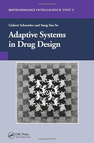 9781587060595: Adaptive Systems in Drug Design (Biotechnology Intelligence Unit)
