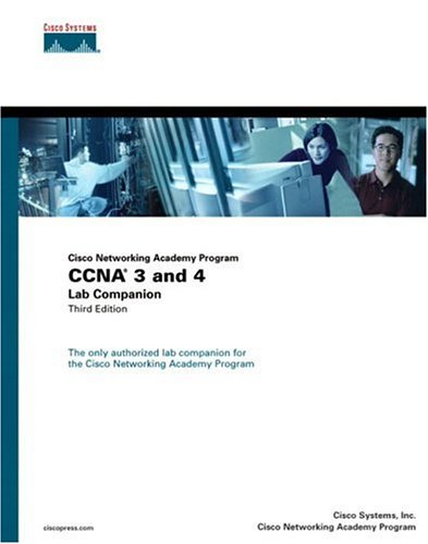 CCNA 3 and 4 Lab Companion (Cisco Networking Academy Program) (3rd Edition): Cisco Press Staff; ...