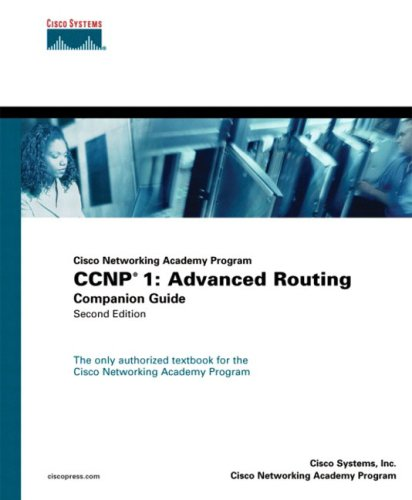 Ccnp 1 : Advanced Routing Companion Guide: Academic Business Consultants